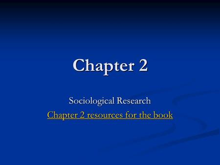 Chapter 2 Sociological Research Chapter 2 resources for the book Chapter 2 resources for the book.