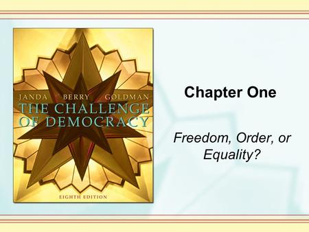 Chapter One Freedom, Order, or Equality?. Copyright © Houghton Mifflin Company. All rights reserved. 1-2 The Globalization of American Government Globalization.