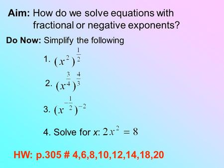 Aim: How do we solve equations with fractional or negative exponents?