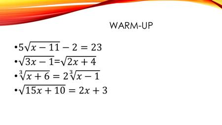 WARM-UP. 8.6 PRACTICE SOLUTIONS(14-33 EVEN) CLEAR UP A FEW THINGS.