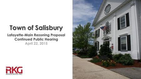 Town of Salisbury Lafayette-Main Rezoning Proposal Continued Public Hearing April 22, 2015.