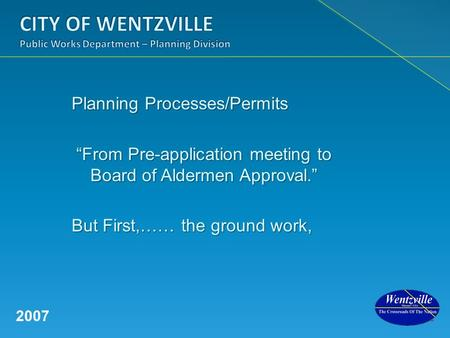 "Planning Processes/Permits ""From Pre-application meeting to Board of Aldermen Approval."" ""From Pre-application meeting to Board of Aldermen Approval."""