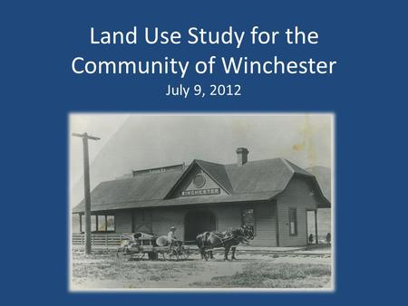 Land Use Study for the Community of Winchester July 9, 2012.