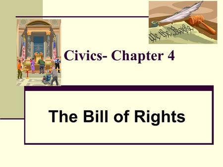 Civics- Chapter 4 The Bill of Rights. Amendment # 1 The First amendment to the Constitution protects five basic freedoms: freedom of religion, freedom.