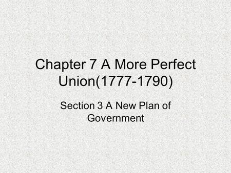 Chapter 7 A More Perfect Union( )