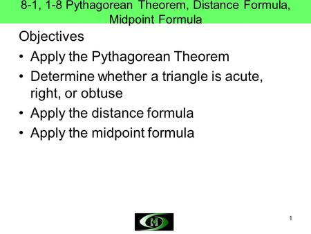 8-1, 1-8 Pythagorean Theorem, Distance Formula, Midpoint Formula