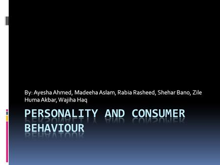 Personality and Consumer Behavior - ppt video online download