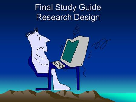 Final Study Guide Research Design. Experimental Research.