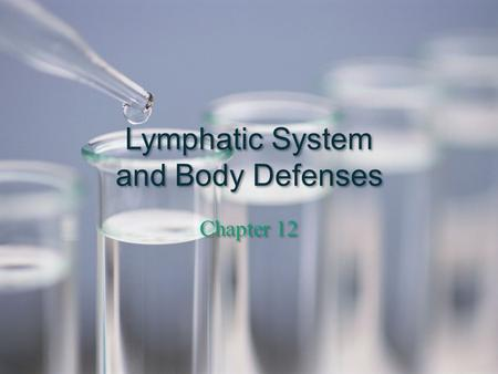 Lymphatic System and Body Defenses Chapter 12. The Lymphatic System Two semi-independent parts – Lymphatic vessels – Lymphoid tissues and organs Function.
