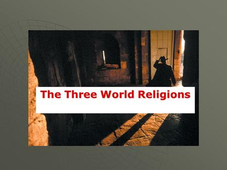 The Three World Religions