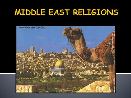MIDDLE EAST RELIGIONS.