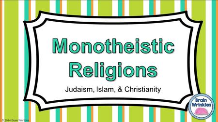 Judaism, Islam, & Christianity
