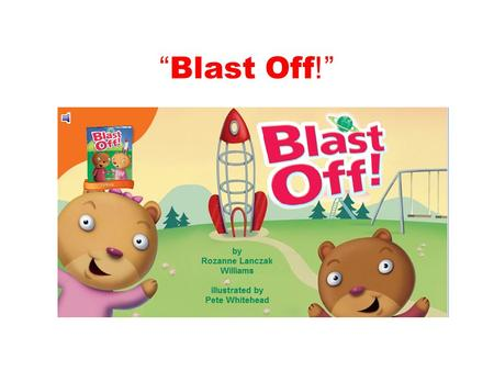 """ Blast Off !"". fondly When something is done fondly, it is done in a caring, loving or tender way."