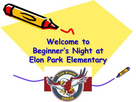 Welcome to Beginner's Night at Elon Park Elementary.