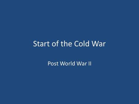 Start of the Cold War Post World War II. Europe in 1945 40 million dead Cities are destroyed Economies are in ruins Massive migration of people.
