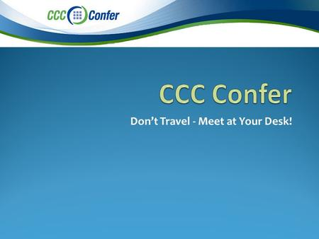 Don't Travel - Meet at Your Desk!. FREE online e-conference services Conduct interactive meetings over the phone or via Internet to share/view documents,