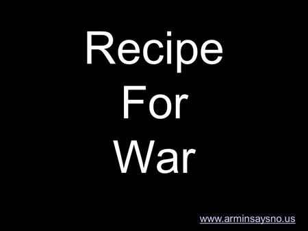 Recipe For War www.arminsaysno.us. imperialism Domination by one country of the political, economic, or cultural life of another country or region.