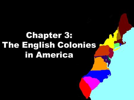 Chapter 3: The English Colonies in America. indentured servant.