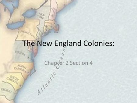 The New England Colonies: