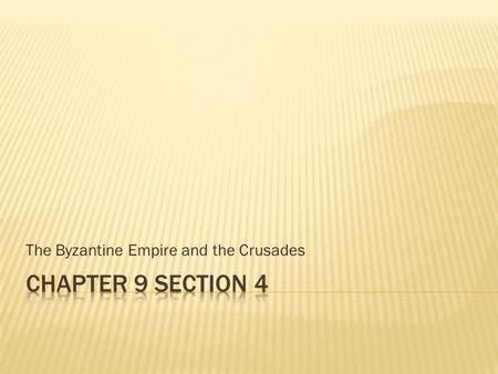 The Byzantine Empire and the Crusades.  Explain the reign of Justinian  Anaulze the changes from Eastern Roman Empire to Byzantine Empire  Explain.