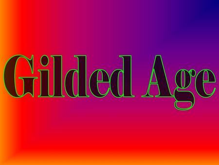 Definition of Gilded AgeDefinition of Gilded Age.