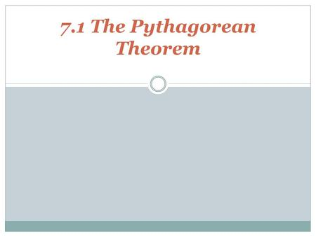 7.1 The Pythagorean Theorem