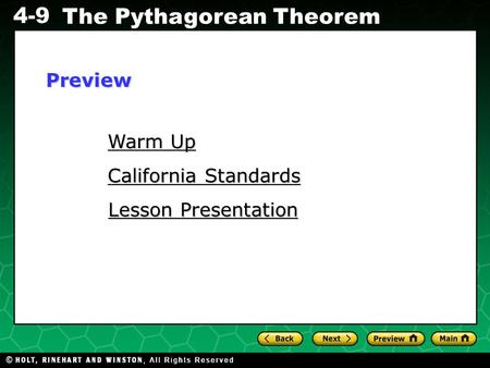 4-9 The Pythagorean Theorem Warm Up Warm Up California Standards California Standards Lesson Presentation Lesson PresentationPreview.