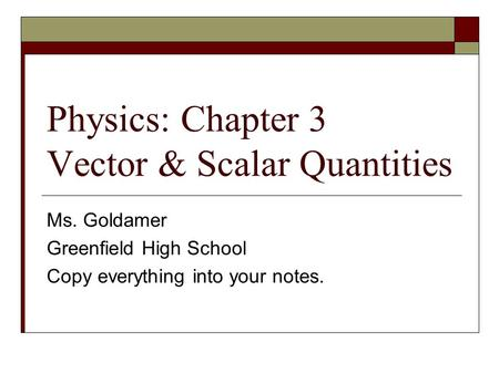 Physics: Chapter 3 Vector & Scalar Quantities