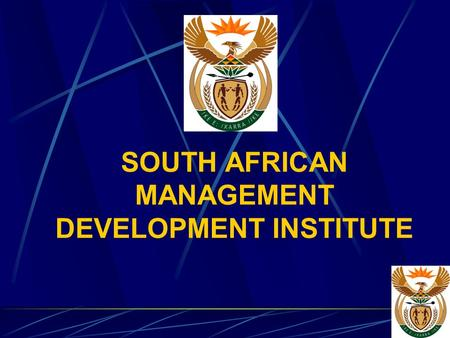SOUTH AFRICAN MANAGEMENT DEVELOPMENT INSTITUTE. PRESENTATION TO THE PORTFOLIO COMMITEE October 2002.