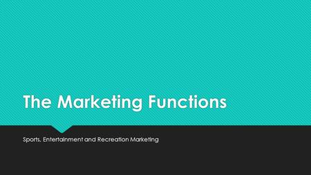 The Marketing Functions