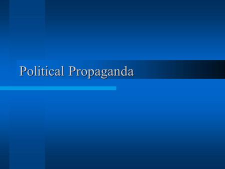 Political Propaganda. Propaganda Propaganda- ideas that may involve misleading messages designed to manipulate people What do you know about political.