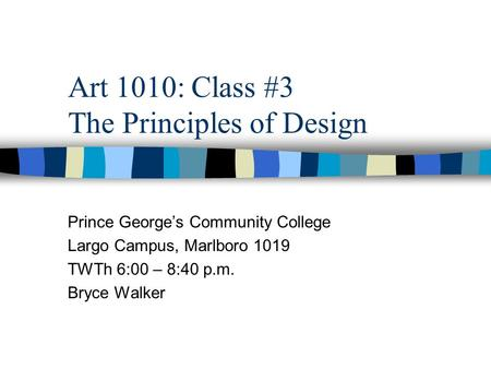 Art 1010: Class #3 The Principles of Design