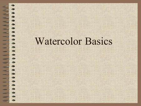 Watercolor Basics. Watercolors are made from Powdered pigment and glue. The glue is called gum arabic. The glue sticks the color to the paper.