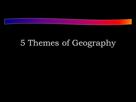 "5 Themes of Geography. Location: ""Where is it?"" Absolute location: is the exact place on the earth where a geographic location is found. Hemisphere: half."