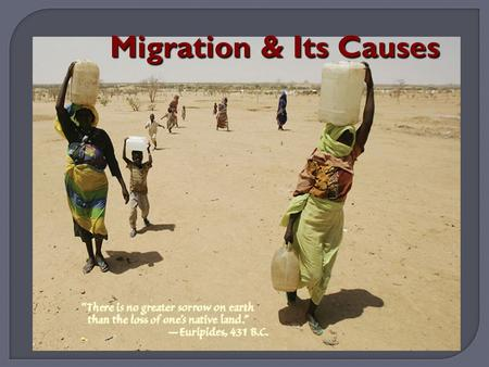 migration: the permanent long-term relocation from one place to another.