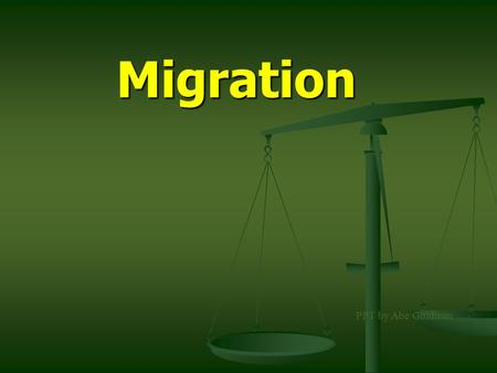 Migration PPT by Abe Goldman.