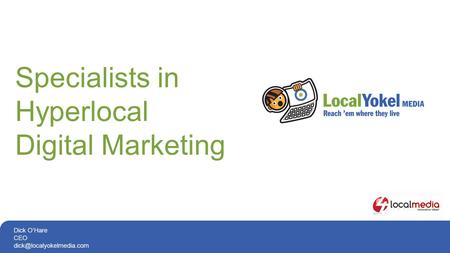 Specialists in Hyperlocal Digital Marketing Dick O'Hare CEO