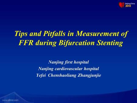 Tips and Pitfalls in Measurement of FFR during Bifurcation Stenting Nanjing first hospital Nanjing cardiovascular hospital Yefei Chenshaoliang Zhangjunjie.