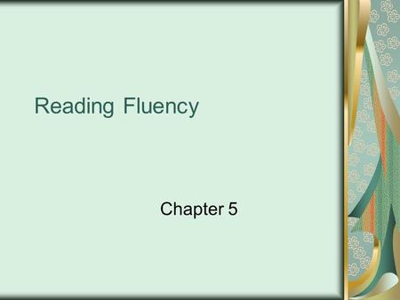 Reading Fluency Chapter 5.