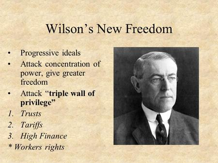 Wilson's New Freedom Progressive ideals