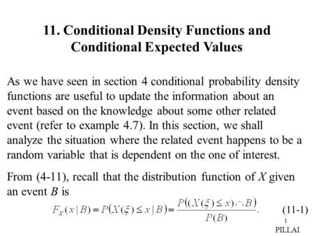 1 As we have seen in section 4 conditional probability density functions are useful to update the information about an event based on the knowledge about.