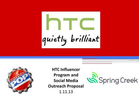HTC Influencer Program and <strong>Social</strong> Media Outreach Proposal 1.11.13.