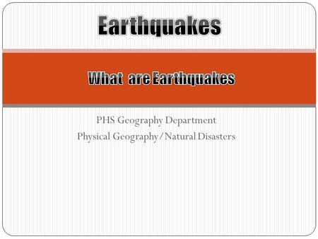 PHS Geography Department Physical Geography/Natural Disasters.