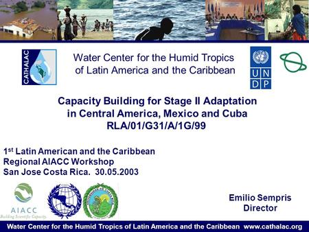 Water Center for the Humid Tropics of Latin America and the Caribbean www.cathalac.org Water Center for the Humid Tropics of Latin America and the Caribbean.