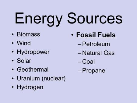 Energy Sources Fossil Fuels Biomass Wind Petroleum Hydropower