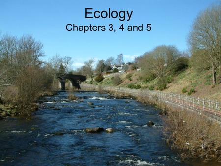 Ecology Chapters 3, 4 and 5. What is Ecology Interactions between living and nonliving things or the biotic and abiotic. Biotic – all living organisms.
