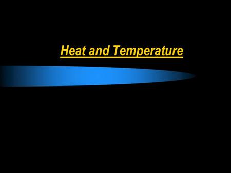 Heat and Temperature. Temperature Objective  Define temperature in terms of the average kinetic energy of atoms or molecules  Convert temperature readings.