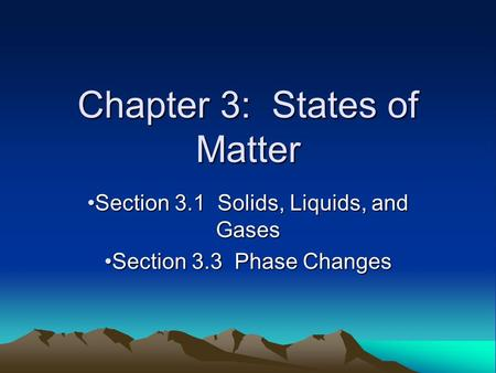 Chapter 3: States of Matter