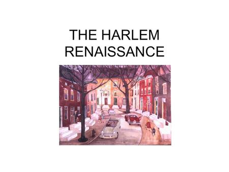 THE HARLEM RENAISSANCE. The Harlem Renaissance African-American writers, thinkers and artists made their first powerful contribution to American culture.