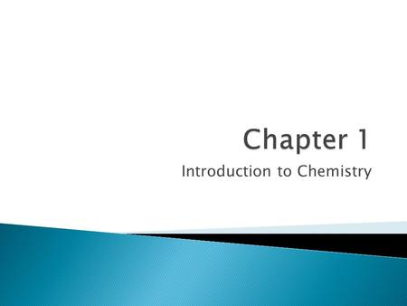 Introduction to Chemistry.  Matter  Mass  Weight.
